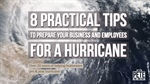 8 Practical Tips to Prepare Your Business and Employees for a Hurricane